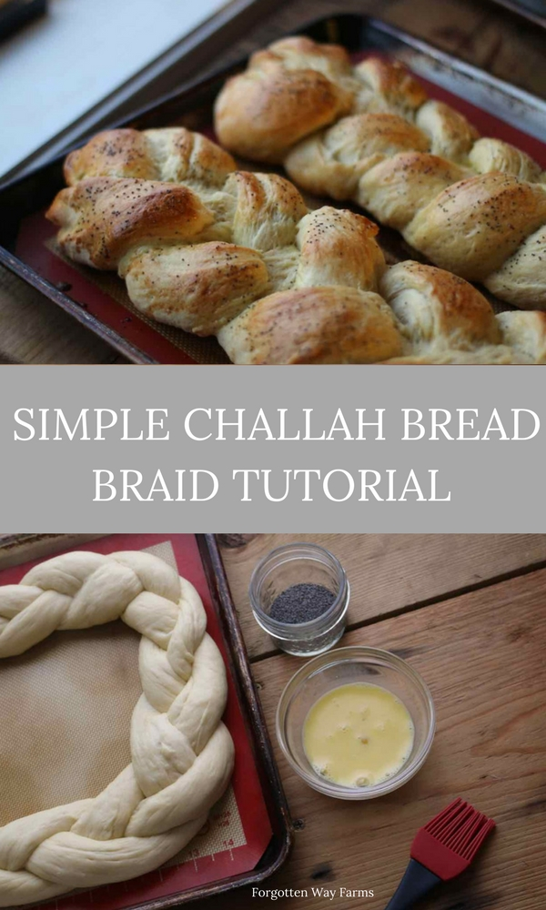 Simple Challah Bread Braid Tutorial at Forgotten Way Farms!